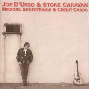 Mirrors Shoestrings & Credit Cards - CD Audio di Joe D'Urso,Stone Caravan