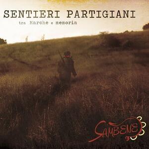 Sentieri partigiani. Tra Marche e memoria - CD Audio di Sambene