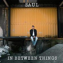 In Between Things - CD Audio di Saul