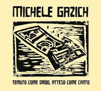 Temuto come grido, atteso come canto - CD Audio di Michele Gazich