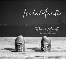 Isolamenti - CD Audio di Raoul Moretti