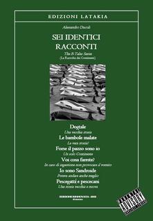 Sei identici racconti - Libro + CD Audio di Alessandro Ducoli