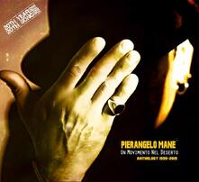 Un movimento nel deserto 1999-2019 - CD Audio di Pierangelo Mané