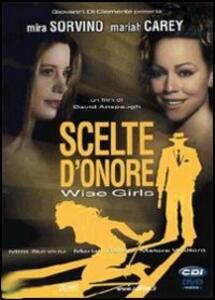 Scelte d'onore. Wise Girls di David Anspaugh - DVD
