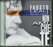 Non Ami Che te - CD Audio di Fausto Leali