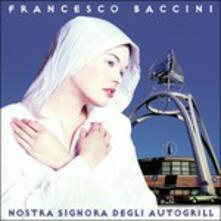 Nostra Signora Degli Autogrill - CD Audio di Francesco Baccini