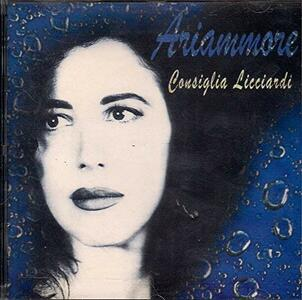 Ariammore - CD Audio di Consiglia Licciardi