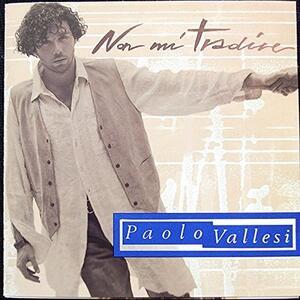 Non mi tradire - CD Audio di Paolo Vallesi