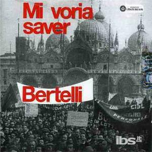 Mi voria saver - CD Audio di Gualtiero Bertelli