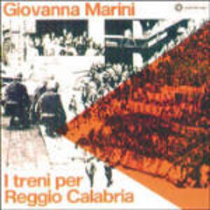 I treni per Reggio Calabria - CD Audio di Giovanna Marini