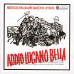Addio Lugano bella - CD Audio