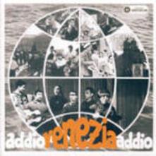 Addio Venezia addio - CD Audio