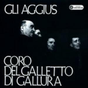 Gli Aggius - CD Audio di Coro del Galletto