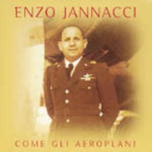 Come gli aeroplani - CD Audio di Enzo Jannacci