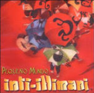 Pequeño Mundo - CD Audio di Inti-Illimani