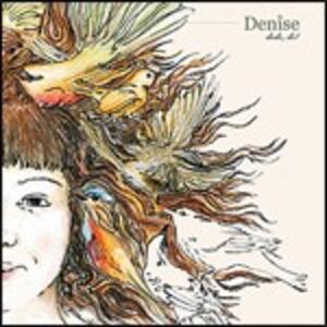Dodo, Do! - CD Audio di Denise