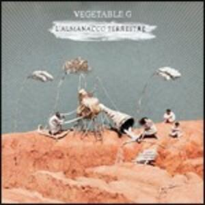 L'almanacco terrestre - CD Audio di Vegetable G