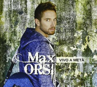 Vivo a metà - CD Audio di Max Orsi