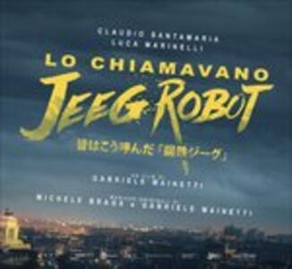 Lo Chiamavano Jeeg Robot (Colonna Sonora) - CD Audio di Michele Braga,Gabriele Mainetti