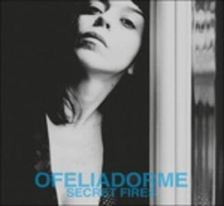 Secret Fires - CD Audio di Ofeliadorme