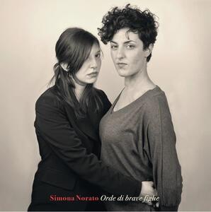 Orde di brave figlie - CD Audio di Simona Norato