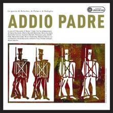 Addio padre - CD Audio
