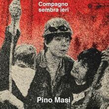 Compagno sembra ieri - CD Audio di Pino Masi