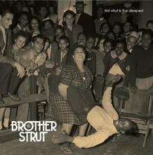 First Strut Is the Deepest - CD Audio di Brother Strut