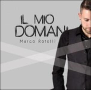 Il mio domani - CD Audio di Marco Rotelli