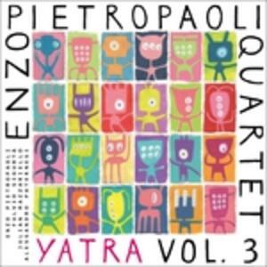 Yatra vol.3 - Vinile LP di Enzo Pietropaoli