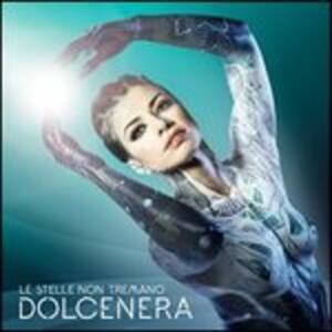 Le stelle non tremano - Vinile LP di Dolcenera