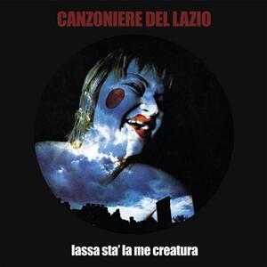 Lassa sta' la me creatura - Vinile LP di Canzoniere del Lazio