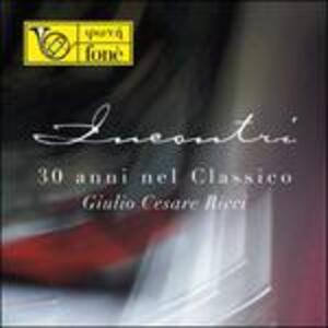 Incontri. 30 Anni nel classico - SuperAudio CD ibrido di Giulio Cesare Ricci