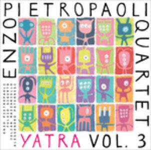 Yatra vol.3 - CD Audio di Enzo Pietropaoli