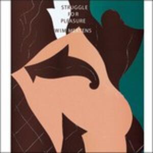 Struggle for Pleasure - CD Audio di Wim Mertens