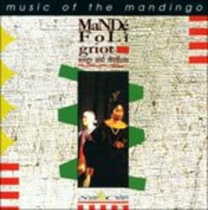 Songs and Rhythms. Music of the Mandingo - CD Audio di Mande Foli