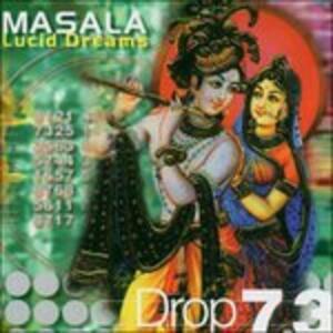 Drop 7.3. Lucid Dreams - CD Audio di Masala