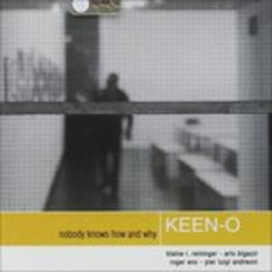 Nobody Knows How and Why - CD Audio di Keen-O