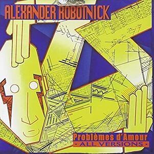 Problemes d'amour - CD Audio di Alexander Robotnick