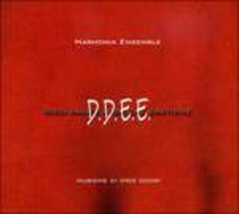 D.D.E.E. - CD Audio di Harmonia Ensemble