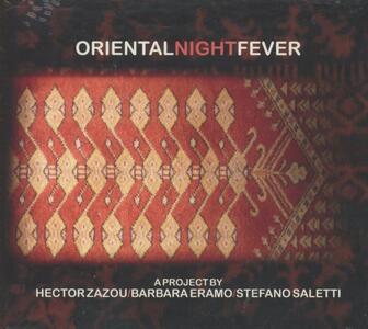 Oriental Night Fever - CD Audio di Hector Zazou,Barbara Eramo,Stefano Saletti