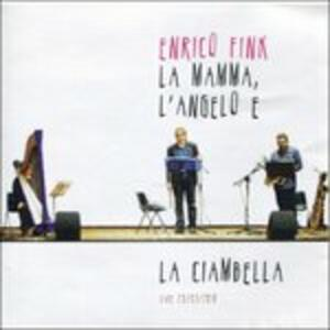 La Mamma, L'Angelo E Laciambella - CD Audio di Enrico Fink