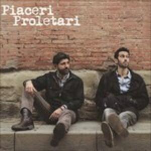 Piaceri Proletari - CD Audio di Piaceri Proletari