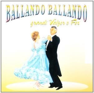 Ballando ballando. Grandi Valzer e Fox - CD Audio
