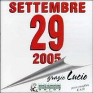 29 Settembre 2005 Grazie Lucio - CD Audio