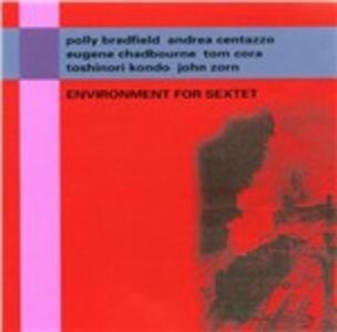 Environment for Sextet - CD Audio di John Zorn,Andrea Centazzo