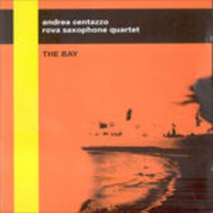 The Bay - CD Audio di Rova Saxophone Quartet,Andrea Centazzo