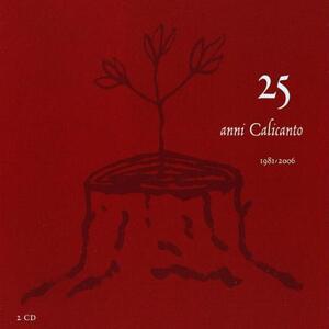 25 Anni - CD Audio di Calicanto