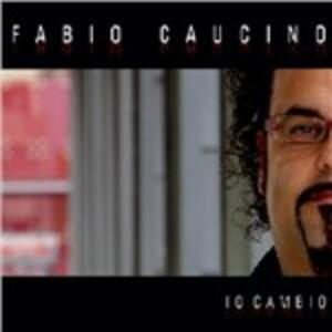 Io cambio - CD Audio di Fabio Caucino