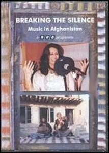 Breaking the Silence. Music in Afghanistan - DVD